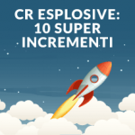 Conversion Rate Esplosive: 10 casi di Super incremento