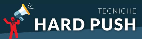 Tecniche Copywriting Hard Push (Usare con cautela) - immagine titolo